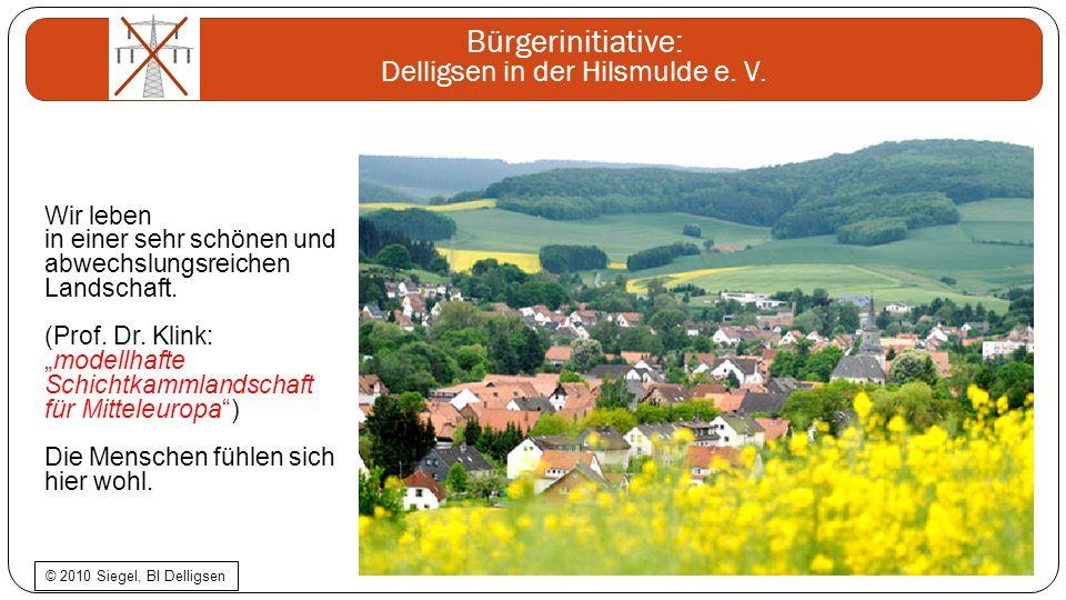Bürgerinitiative: Delligsen in der Hilsmulde e. V. Wir leben in einer sehr schönen und abwechslungsreichen Landschaft. (Prof. Dr. Klink:modellhafte Sc
