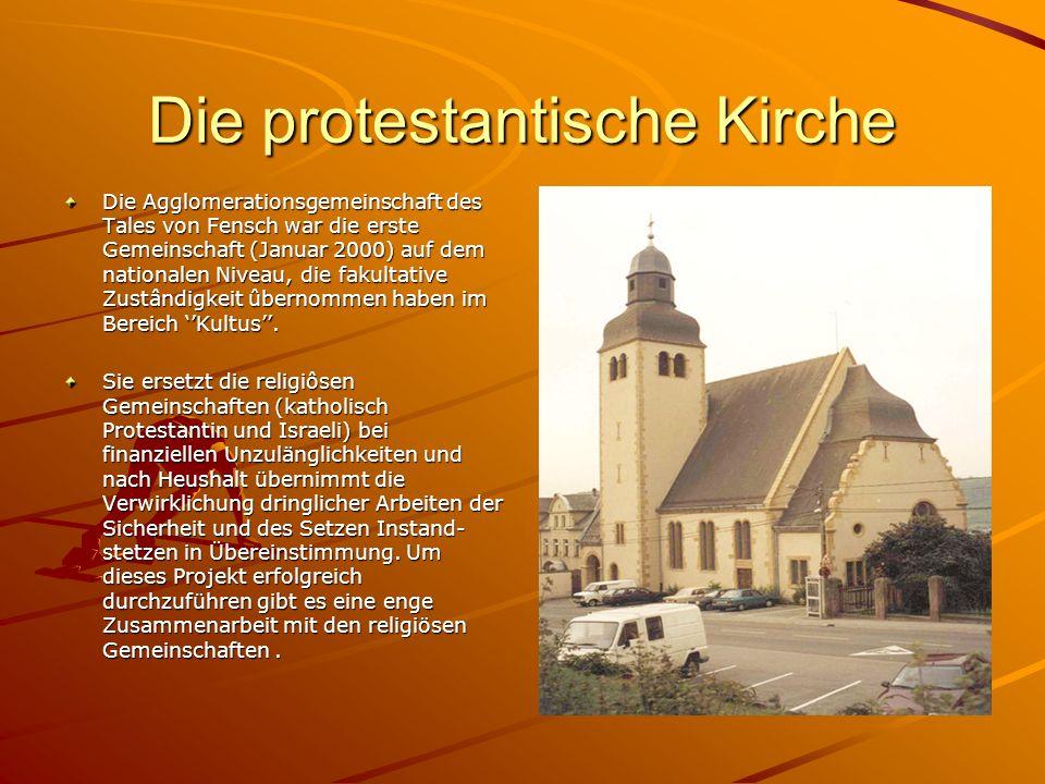 Die protestantische Kirche Die Agglomerationsgemeinschaft des Tales von Fensch war die erste Gemeinschaft (Januar 2000) auf dem nationalen Niveau, die fakultative Zustândigkeit ûbernommen haben im Bereich Kultus.