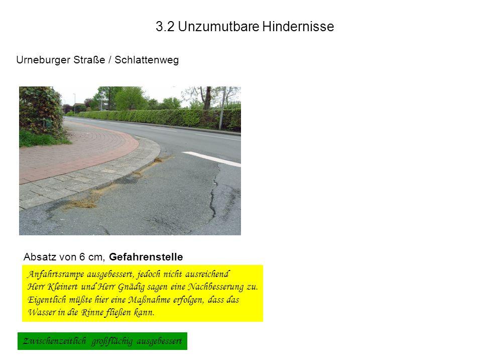Bergedorfer Straße / neues Kaufzentrum Unsinnige Bordabsenkungen, dafür fehlende Absenkung vor der Behindertenrampe Polizei und Gemeinde sehen keine Notwendigkeit für eine zusätzliche Bordsteinabsenkung 3.1 Unzumutbare Hindernisse