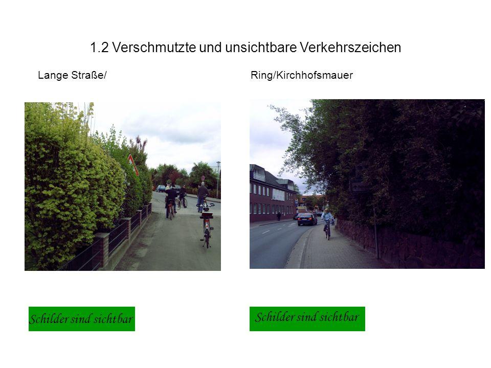 1.2 Verschmutzte und unsichtbare Verkehrszeichen Lange Straße/Ring/Kirchhofsmauer Schilder sind sichtbar