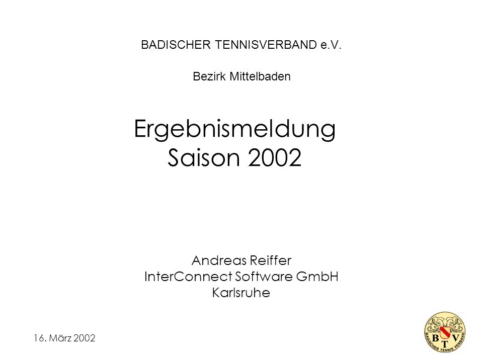 16. März 2002 BADISCHER TENNISVERBAND e.V.
