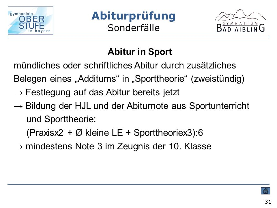 Abiturprüfung Sonderfälle 31 Abitur in Sport mündliches oder schriftliches Abitur durch zusätzliches Belegen eines Additums in Sporttheorie (zweistünd