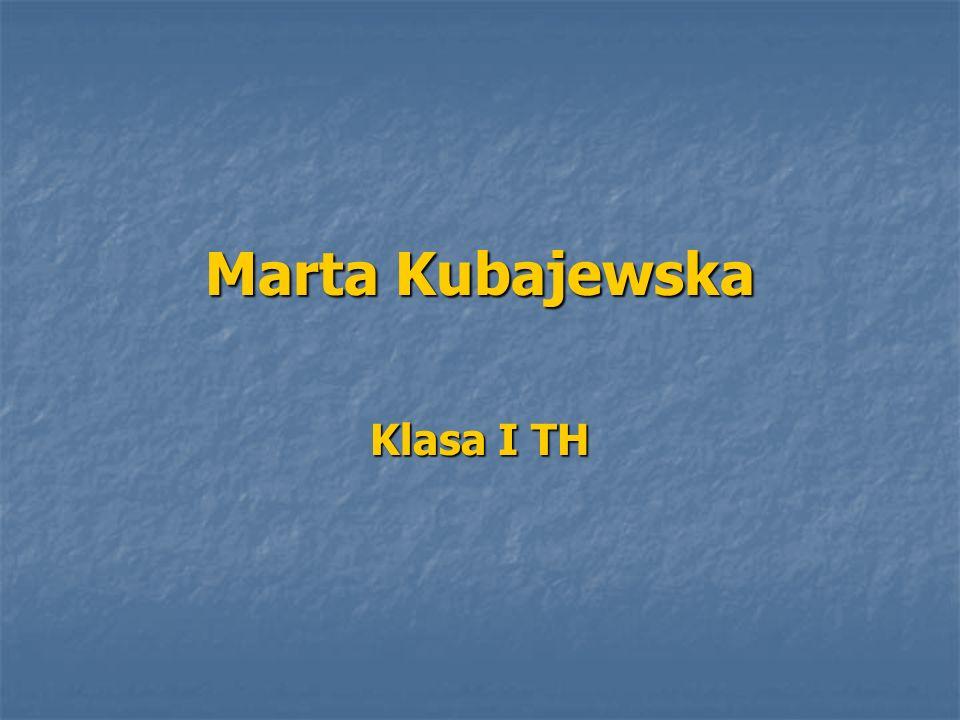 Marta Kubajewska Klasa I TH