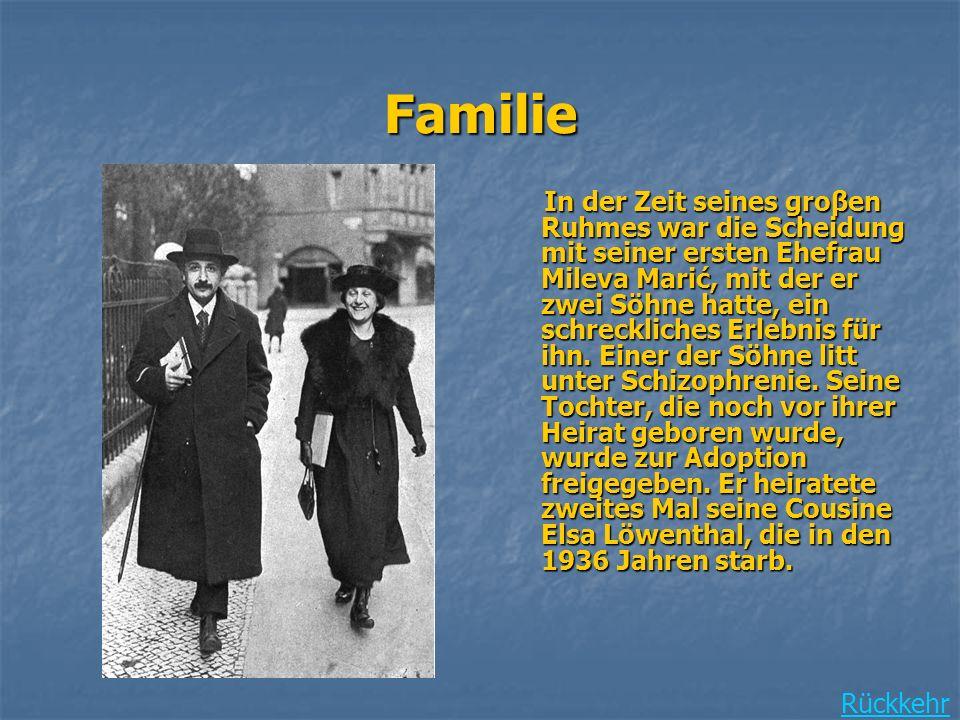 Familie In der Zeit seines groβen Ruhmes war die Scheidung mit seiner ersten Ehefrau Mileva Marić, mit der er zwei Söhne hatte, ein schreckliches Erlebnis für ihn.