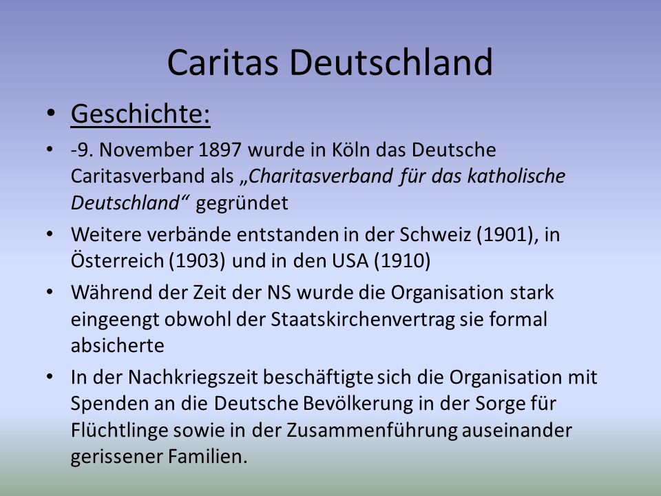 Caritas Deutschland Geschichte: -9. November 1897 wurde in Köln das Deutsche Caritasverband als Charitasverband für das katholische Deutschland gegrün