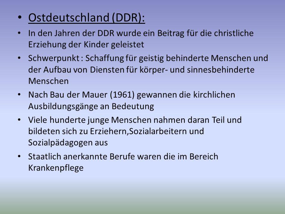 Ostdeutschland (DDR): In den Jahren der DDR wurde ein Beitrag für die christliche Erziehung der Kinder geleistet Schwerpunkt : Schaffung für geistig b