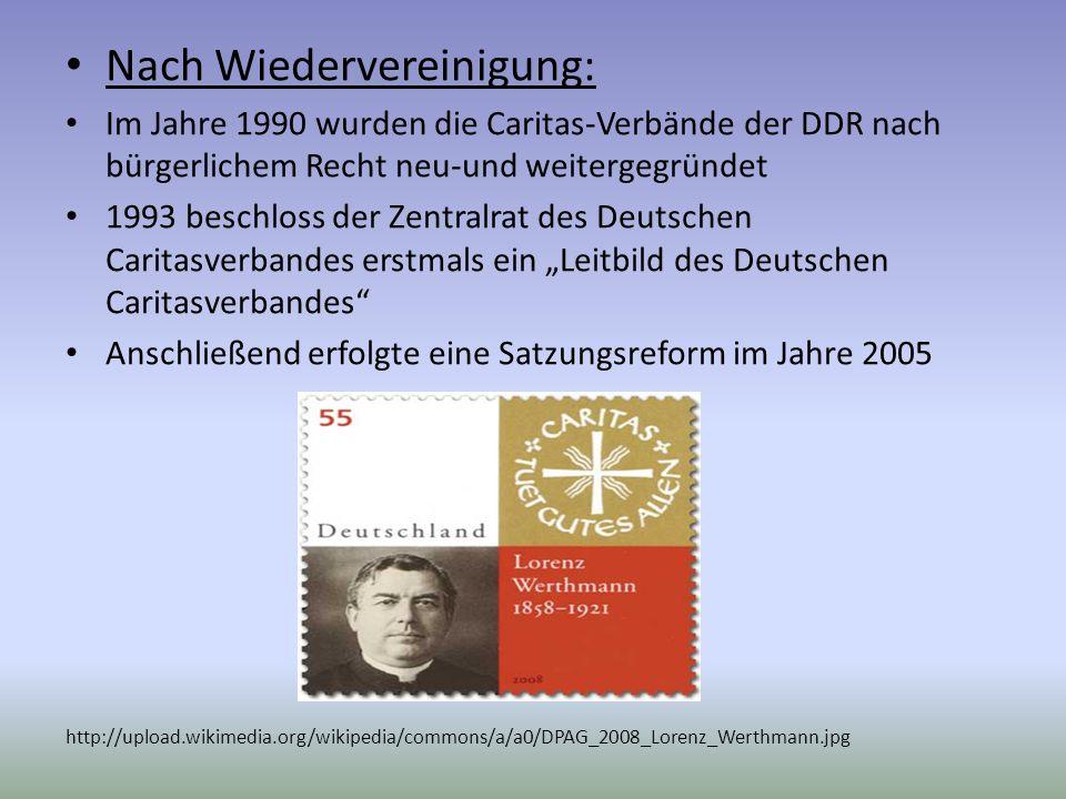 Nach Wiedervereinigung: Im Jahre 1990 wurden die Caritas-Verbände der DDR nach bürgerlichem Recht neu-und weitergegründet 1993 beschloss der Zentralra