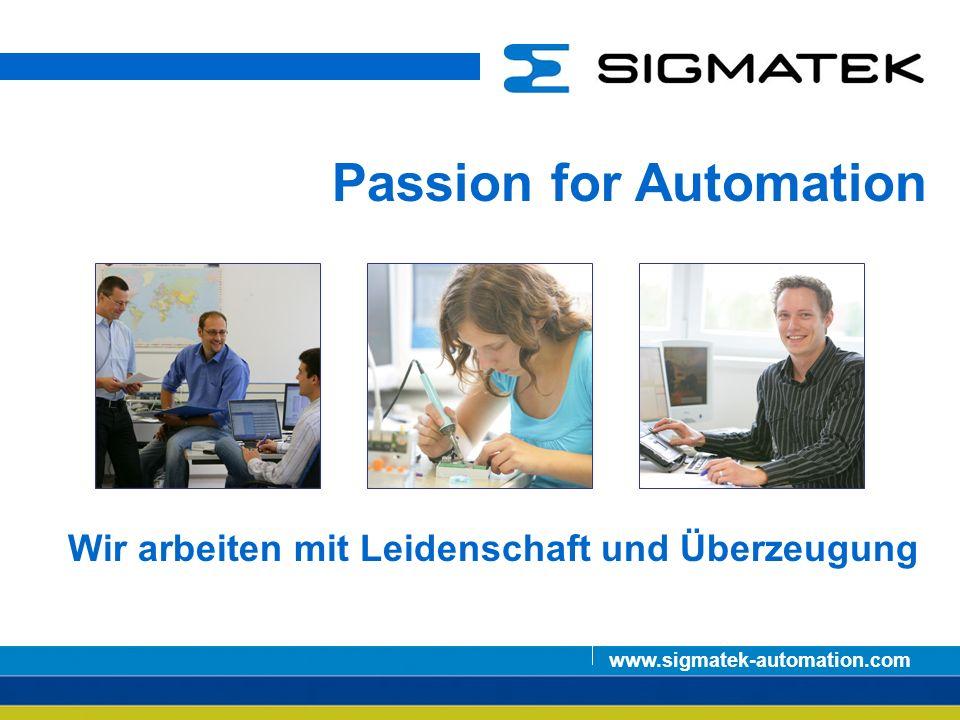 Jobbörse HTL Braunau03 / 2009www.sigmatek-automation.com Passion for Automation www.sigmatek-automation.com Wir arbeiten mit Leidenschaft und Überzeug
