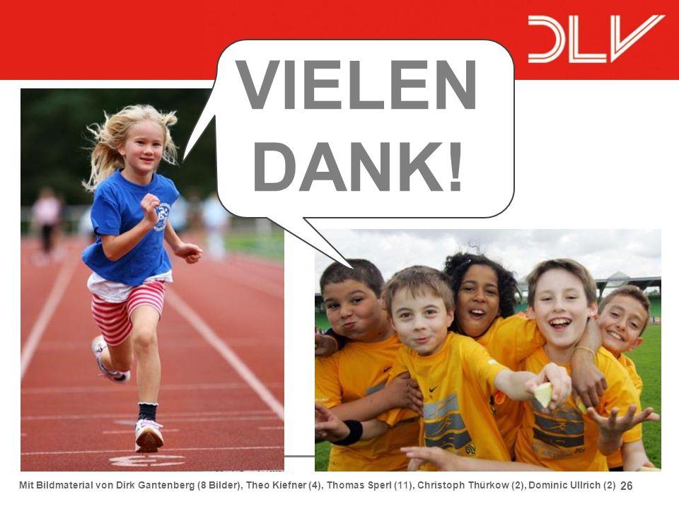 26 Mit Bildmaterial von Dirk Gantenberg (8 Bilder), Theo Kiefner (4), Thomas Sperl (11), Christoph Thürkow (2), Dominic Ullrich (2) VIELEN DANK!