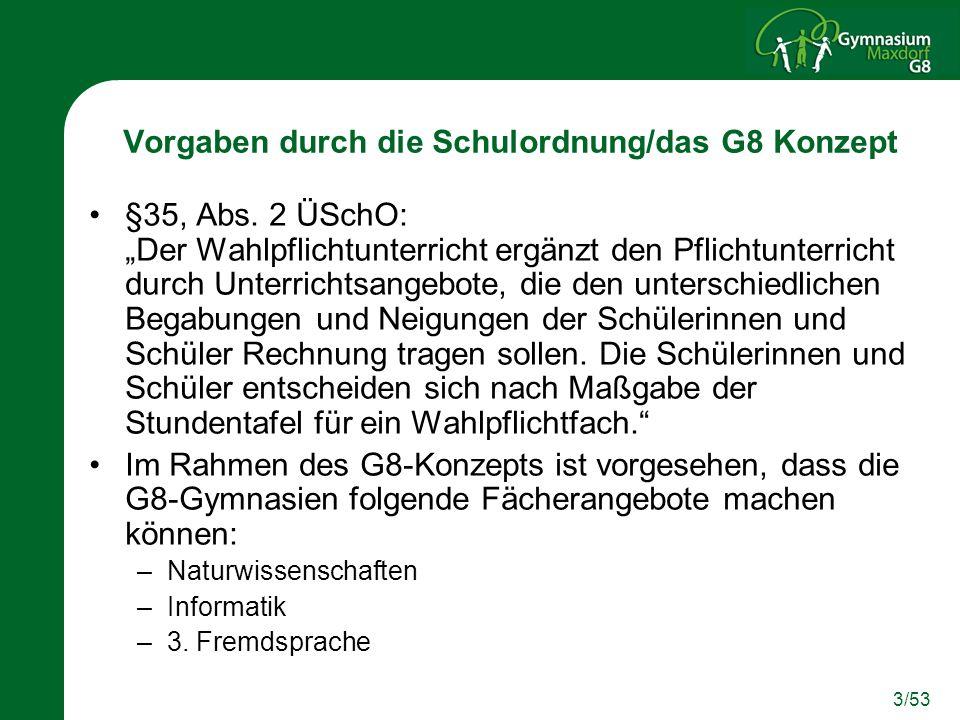 3/53 Vorgaben durch die Schulordnung/das G8 Konzept §35, Abs.