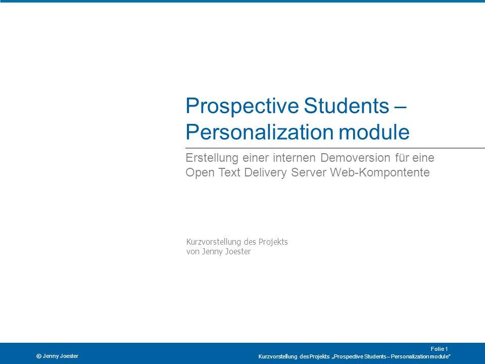 Prospective Students – Personalization module Erstellung einer internen Demoversion für eine Open Text Delivery Server Web-Kompontente Kurzvorstellung