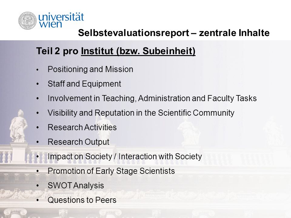 Selbstevaluationsreport – zentrale Inhalte Teil 2 pro Institut (bzw. Subeinheit) Positioning and Mission Staff and Equipment Involvement in Teaching,