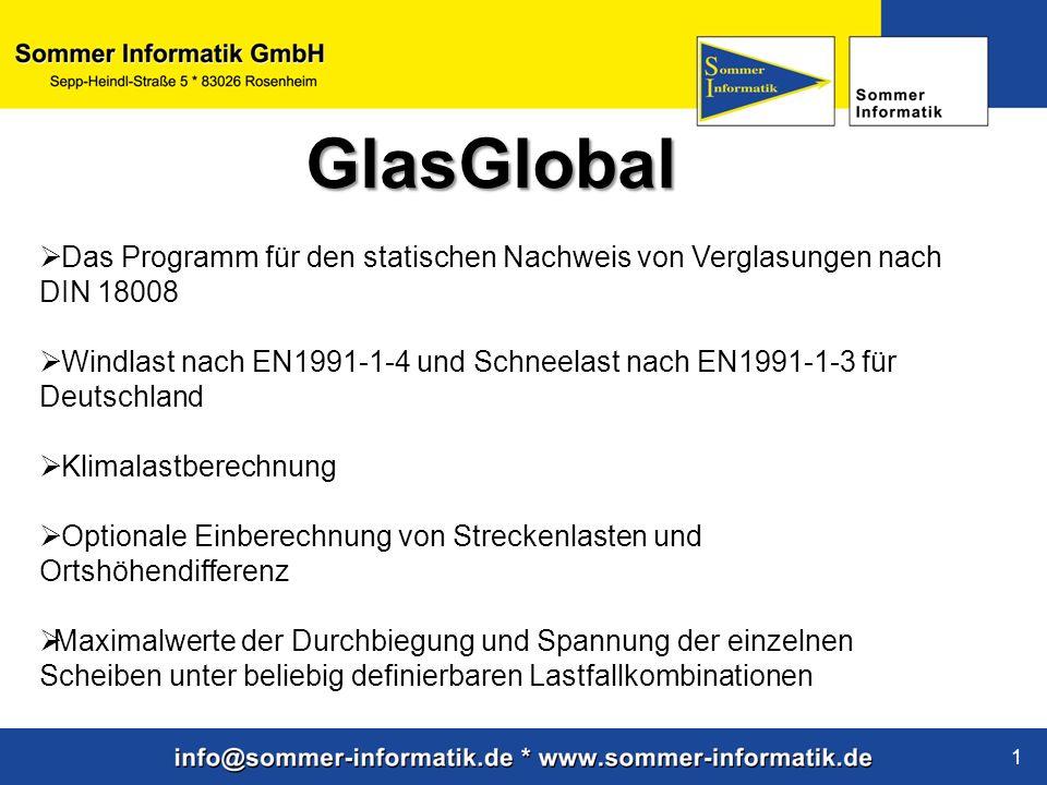 www.sommer-informatik.de 1 GlasGlobal Das Programm für den statischen Nachweis von Verglasungen nach DIN 18008 Windlast nach EN1991-1-4 und Schneelast