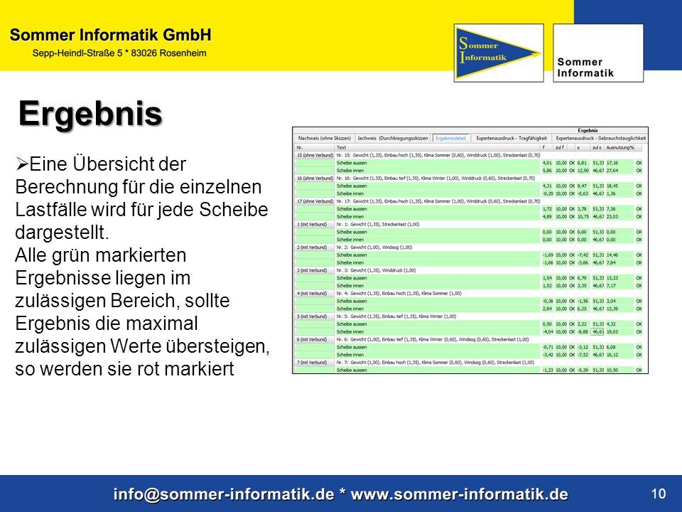 www.sommer-informatik.de 10 Eine Übersicht der Berechnung für die einzelnen Lastfälle wird für jede Scheibe dargestellt. Alle grün markierten Ergebnis