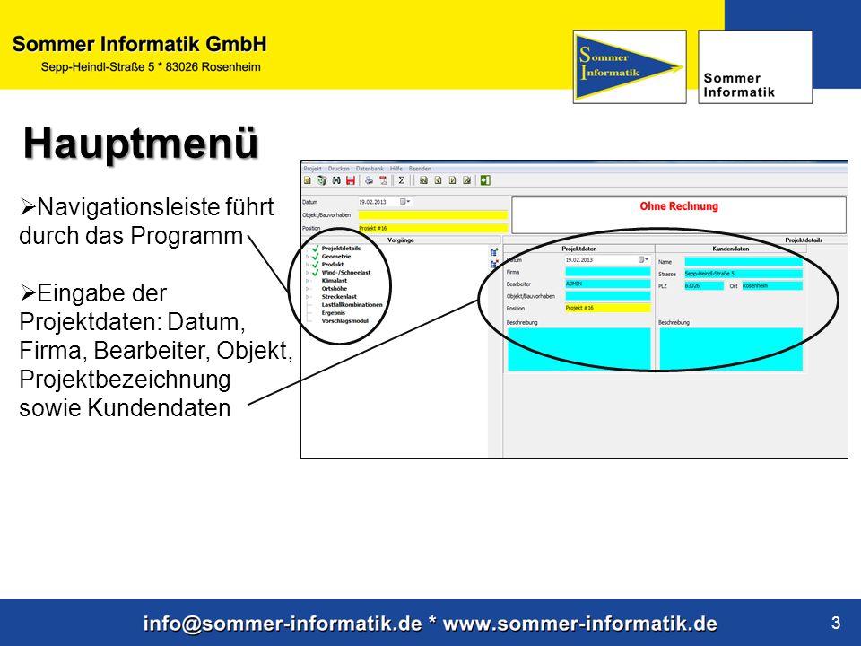 www.sommer-informatik.de 3 Navigationsleiste führt durch das Programm Eingabe der Projektdaten: Datum, Firma, Bearbeiter, Objekt, Projektbezeichnung sowie Kundendaten Hauptmenü
