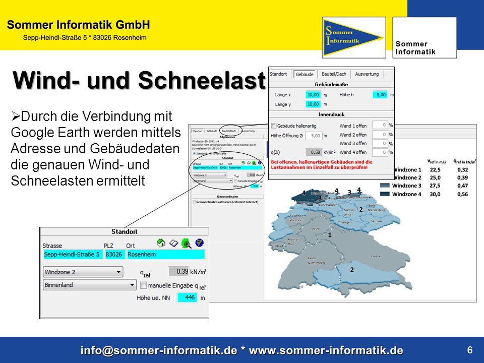 www.sommer-informatik.de 6 Durch die Verbindung mit Google Earth werden mittels Adresse und Gebäudedaten die genauen Wind- und Schneelasten ermittelt