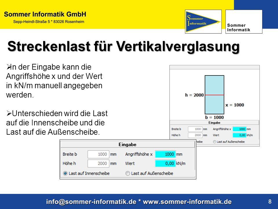 www.sommer-informatik.de 8 In der Eingabe kann die Angriffshöhe x und der Wert in kN/m manuell angegeben werden. Unterschieden wird die Last auf die I