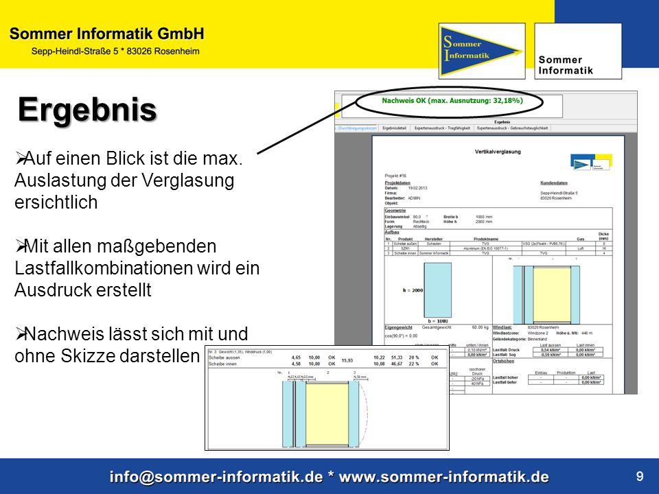 www.sommer-informatik.de 9 Auf einen Blick ist die max. Auslastung der Verglasung ersichtlich Mit allen maßgebenden Lastfallkombinationen wird ein Aus