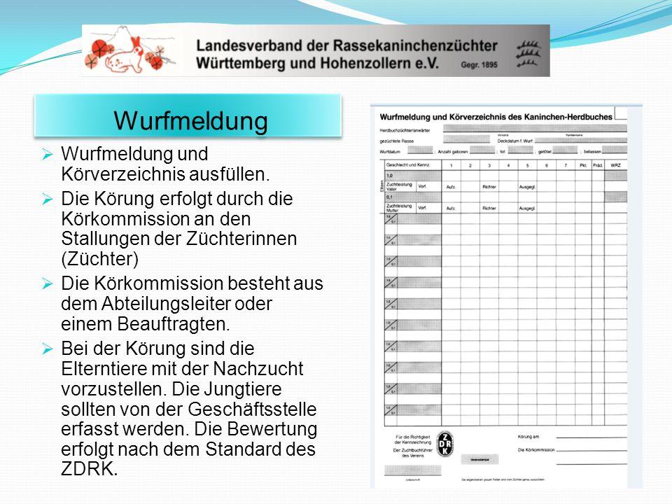 Wurfmeldung Wurfmeldung und Körverzeichnis ausfüllen. Die Körung erfolgt durch die Körkommission an den Stallungen der Züchterinnen (Züchter) Die Körk