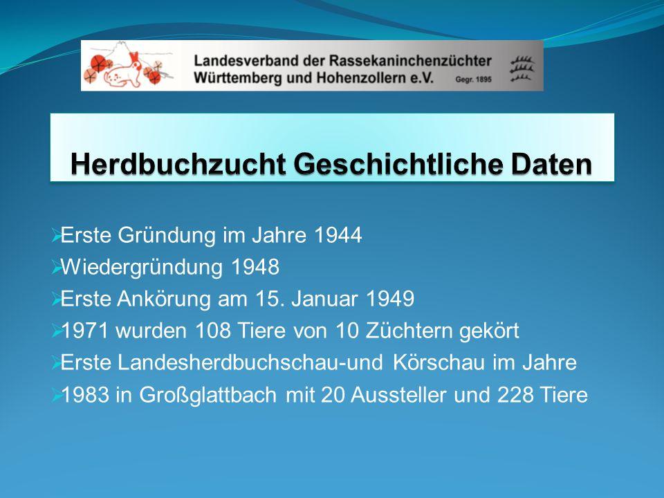 Erste Gründung im Jahre 1944 Wiedergründung 1948 Erste Ankörung am 15. Januar 1949 1971 wurden 108 Tiere von 10 Züchtern gekört Erste Landesherdbuchsc