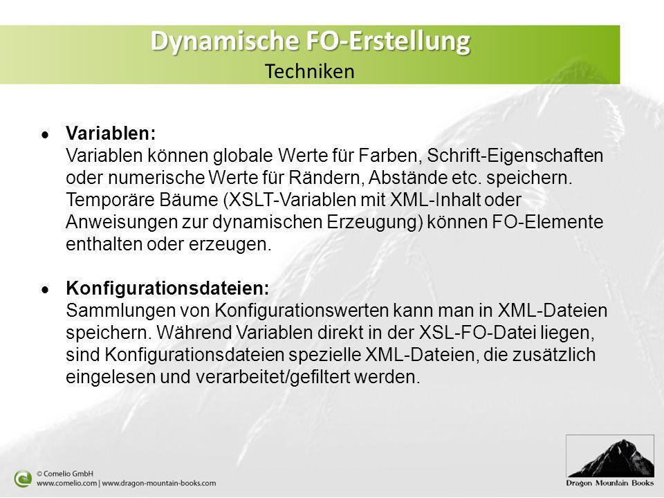 Dynamische FO-Erstellung Dynamische FO-Erstellung Techniken Variablen: Variablen können globale Werte für Farben, Schrift-Eigenschaften oder numerisch