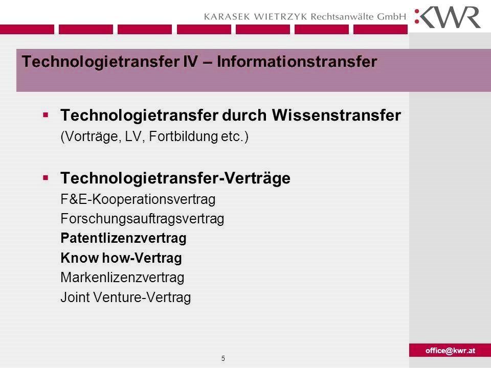 office@kwr.at 5 Technologietransfer IV – Informationstransfer Technologietransfer durch Wissenstransfer (Vorträge, LV, Fortbildung etc.) Technologietr