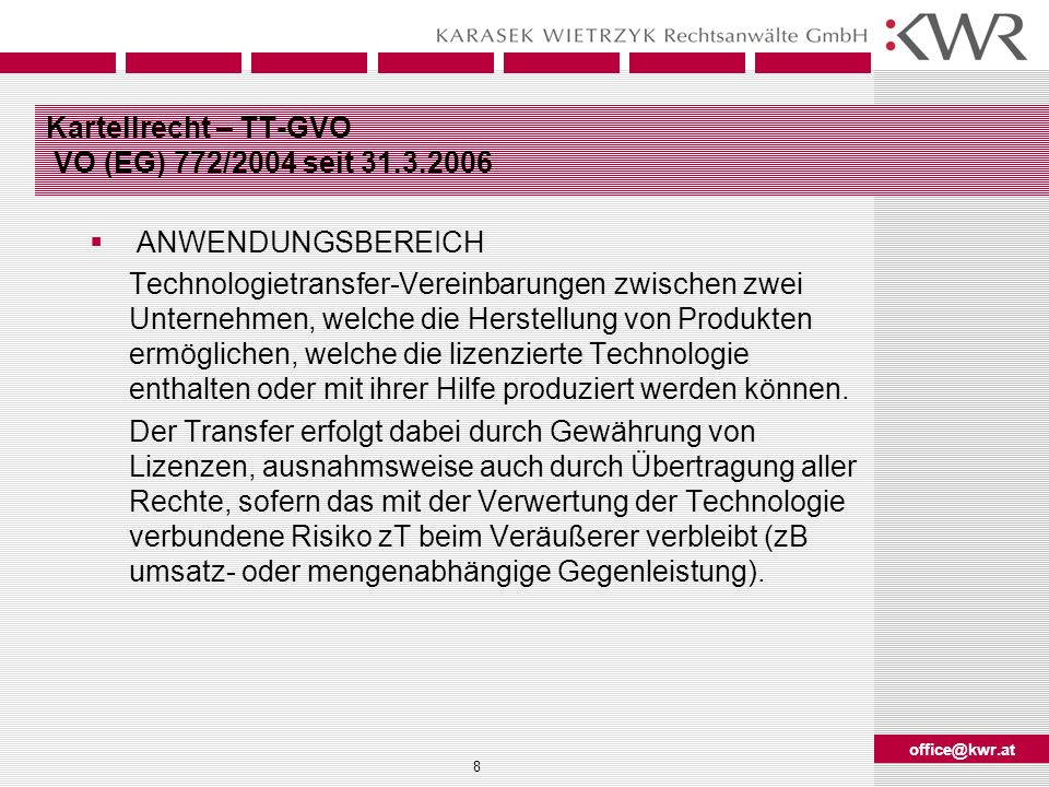 office@kwr.at 29 Know how-Vertrag: Know how II UK: Saltaman Engineering v Campbell Know how (confidential information) is something which is not public property or public knowledge
