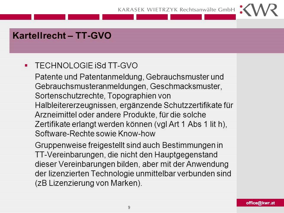 office@kwr.at 9 Kartellrecht – TT-GVO TECHNOLOGIE iSd TT-GVO Patente und Patentanmeldung, Gebrauchsmuster und Gebrauchsmusteranmeldungen, Geschmacksmu