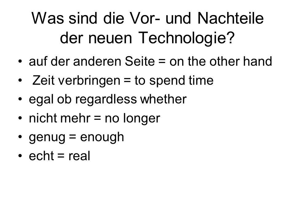 Was sind die Vor- und Nachteile der neuen Technologie.