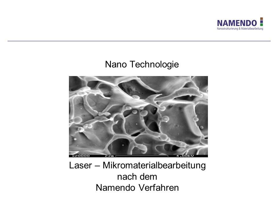 Laser – Mikromaterialbearbeitung nach dem Namendo Verfahren Nano Technologie