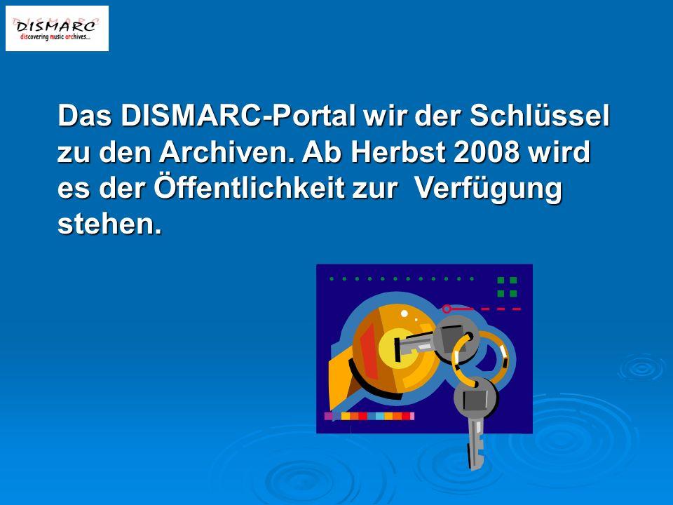 Das DISMARC-Portal wir der Schlüssel zu den Archiven.