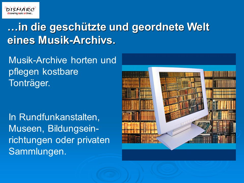 …in die geschützte und geordnete Welt eines Musik-Archivs.