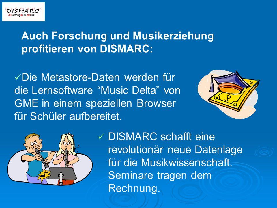 Auch Forschung und Musikerziehung profitieren von DISMARC: DISMARC schafft eine revolutionär neue Datenlage für die Musikwissenschaft.