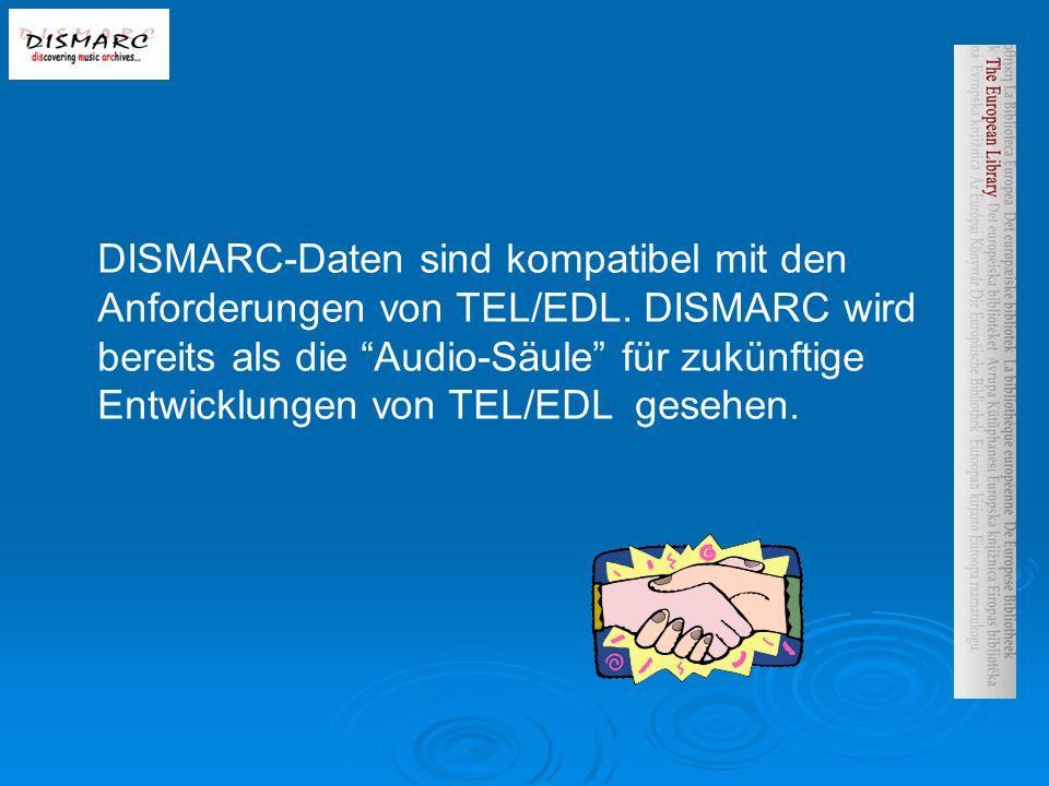 DISMARC-Daten sind kompatibel mit den Anforderungen von TEL/EDL.
