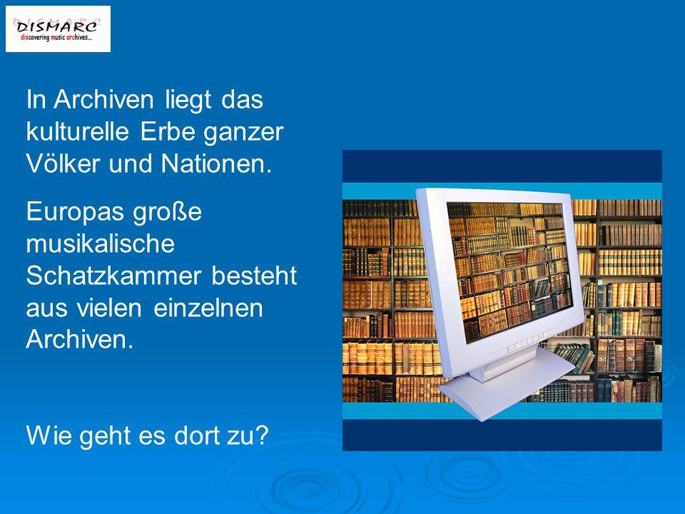 In Archiven liegt das kulturelle Erbe ganzer Völker und Nationen.