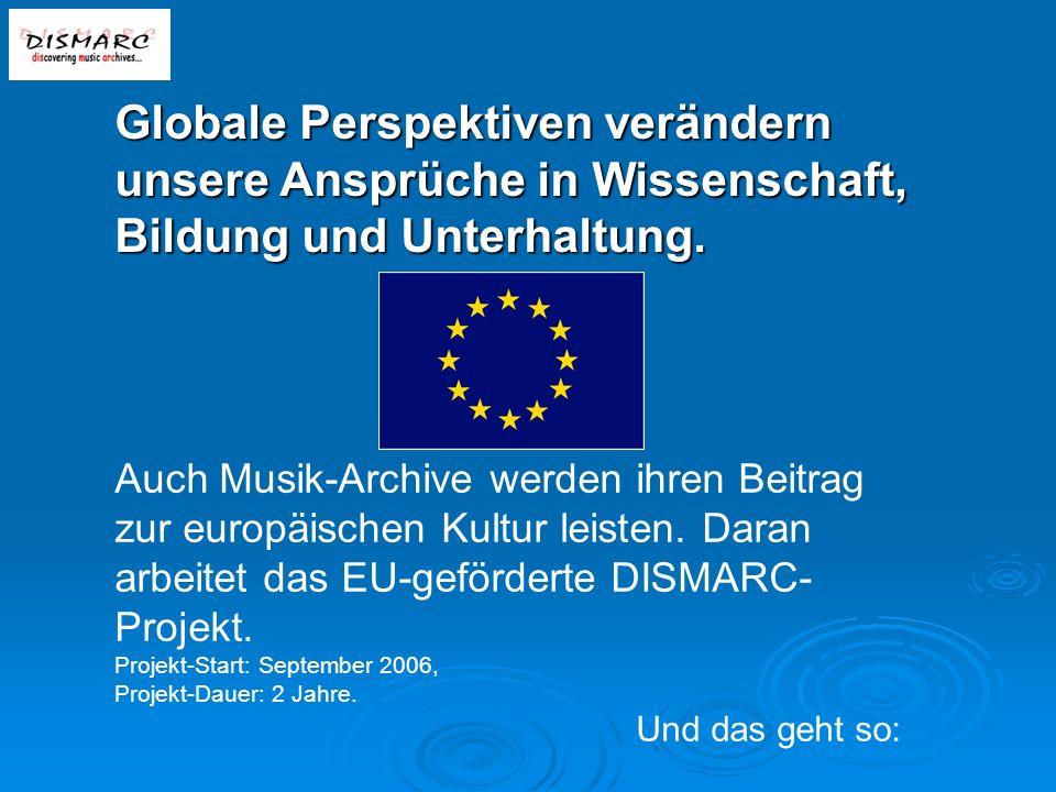 Auch Musik-Archive werden ihren Beitrag zur europäischen Kultur leisten.