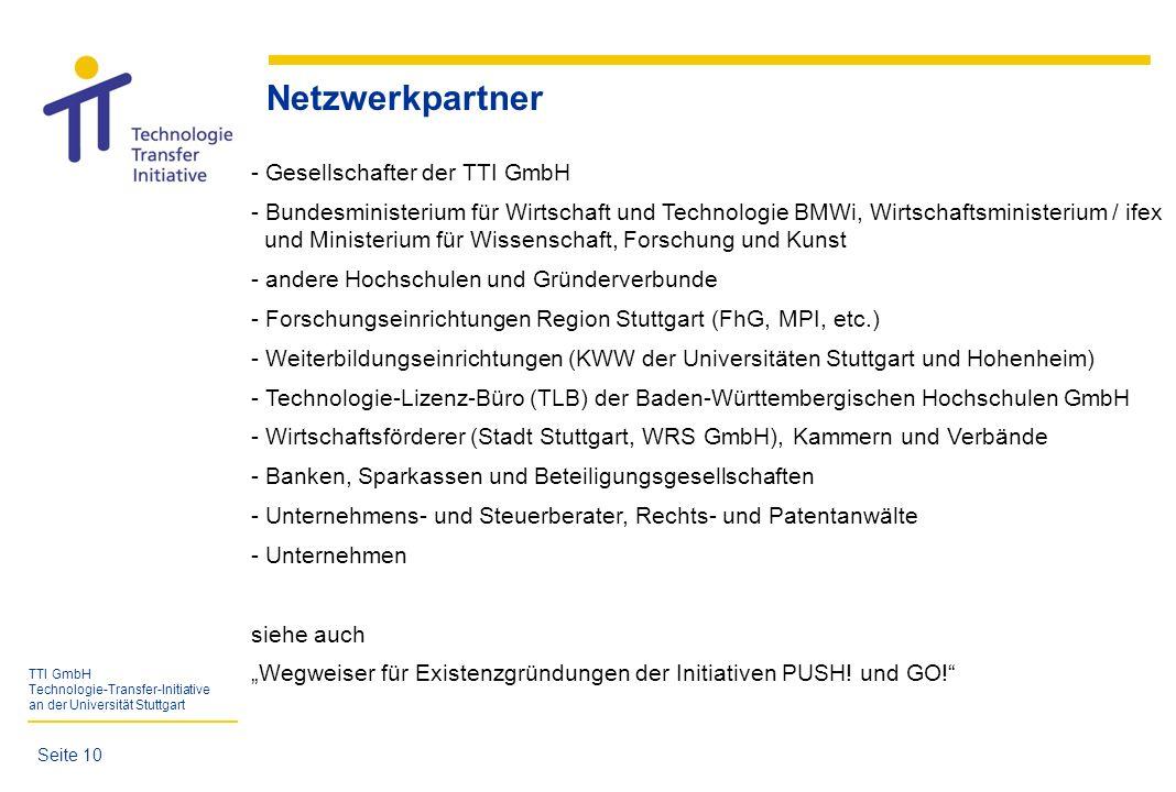 TTI GmbH Technologie-Transfer-Initiative an der Universität Stuttgart Netzwerkpartner - Gesellschafter der TTI GmbH - Bundesministerium für Wirtschaft