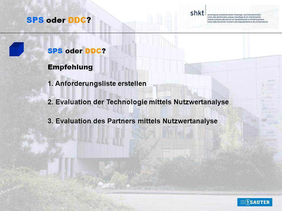 SPS oder DDC? 1. Anforderungsliste erstellen 2. Evaluation der Technologie mittels Nutzwertanalyse 3. Evaluation des Partners mittels Nutzwertanalyse
