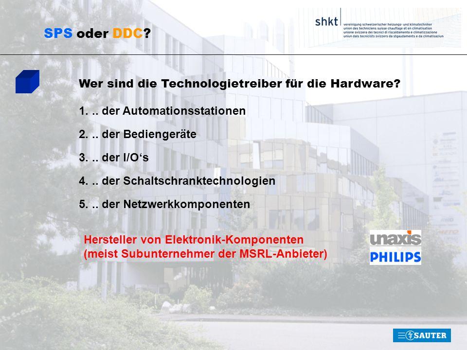 SPS oder DDC? 1... der Automationsstationen 2... der Bediengeräte 3... der I/Os 4... der Schaltschranktechnologien 5... der Netzwerkkomponenten Wer si