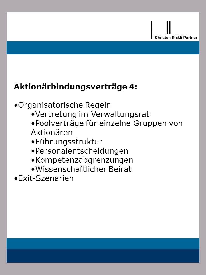 Aktionärbindungsverträge 4: Organisatorische Regeln Vertretung im Verwaltungsrat Poolverträge für einzelne Gruppen von Aktionären Führungsstruktur Per
