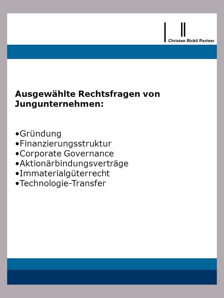 Ausgewählte Rechtsfragen von Jungunternehmen: Gründung Finanzierungsstruktur Corporate Governance Aktionärbindungsverträge Immaterialgüterrecht Techno