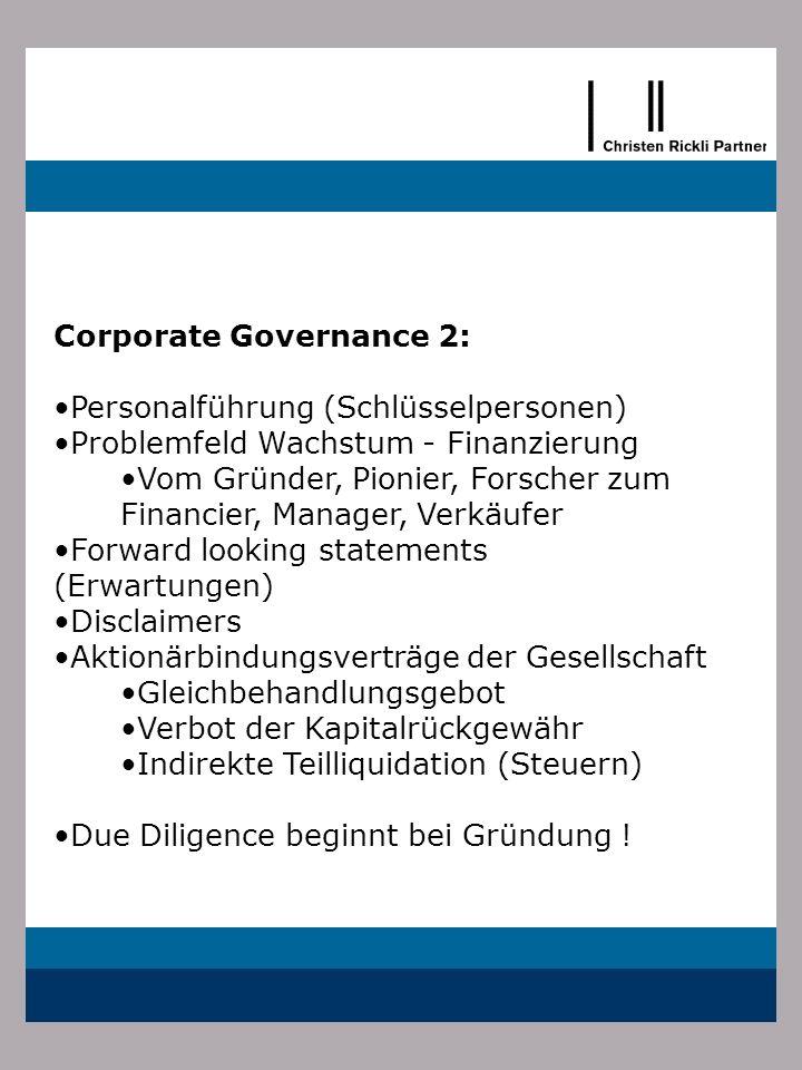 Corporate Governance 2: Personalführung (Schlüsselpersonen) Problemfeld Wachstum - Finanzierung Vom Gründer, Pionier, Forscher zum Financier, Manager,