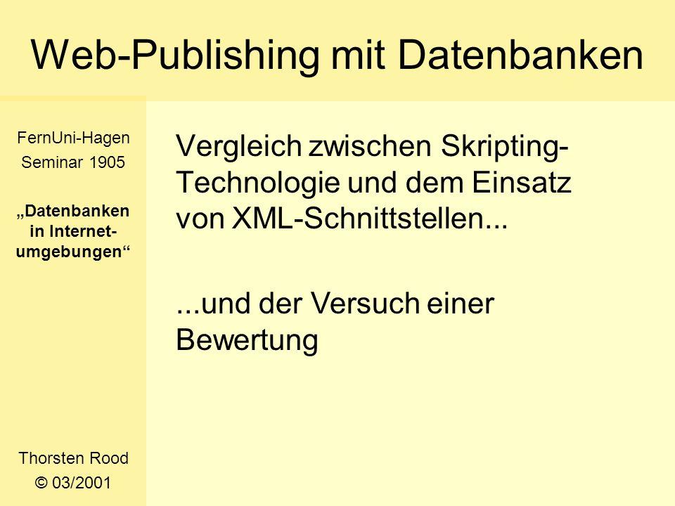 Web-Publishing mit Datenbanken Vergleich zwischen Skripting- Technologie und dem Einsatz von XML-Schnittstellen...