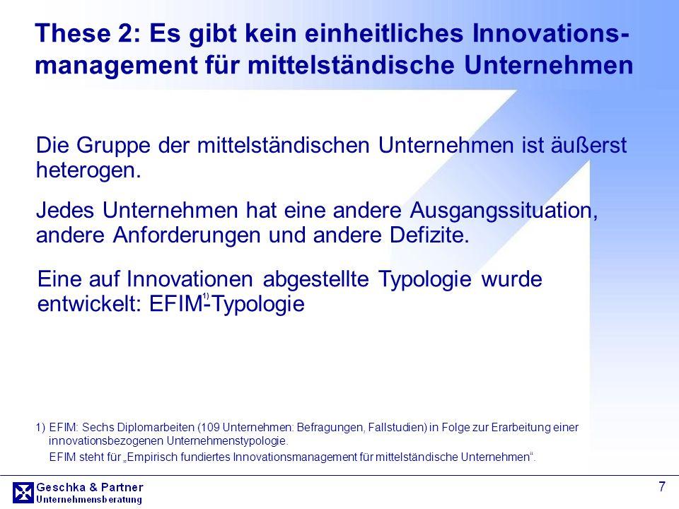 7 Eine auf Innovationen abgestellte Typologie wurde entwickelt: EFIM-Typologie These 2: Es gibt kein einheitliches Innovations- management für mittels