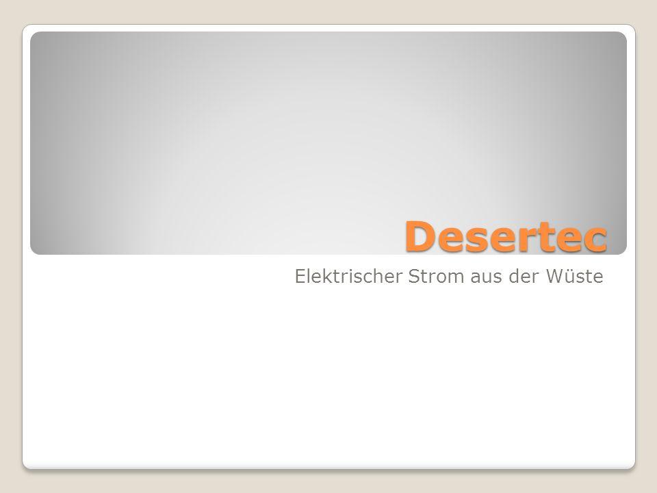 Desertec Elektrischer Strom aus der Wüste