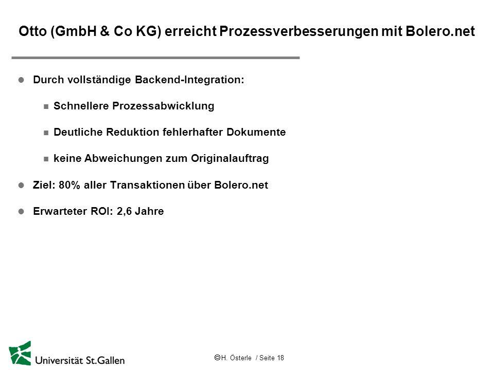 H. Österle / Seite 18 Otto (GmbH & Co KG) erreicht Prozessverbesserungen mit Bolero.net l Durch vollständige Backend-Integration: n Schnellere Prozess