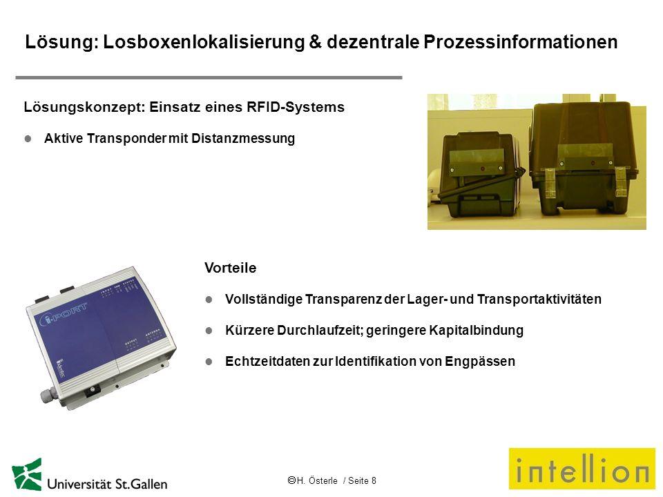 H. Österle / Seite 8 Lösung: Losboxenlokalisierung & dezentrale Prozessinformationen Lösungskonzept: Einsatz eines RFID-Systems l Aktive Transponder m