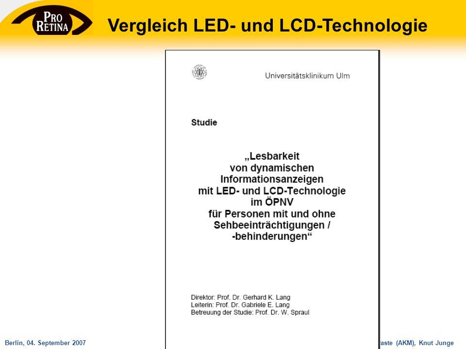 Arbeitskreis Mobilität und Kontraste (AKM), Knut JungeBerlin, 04. September 2007 Vergleich LED- und LCD-Technologie