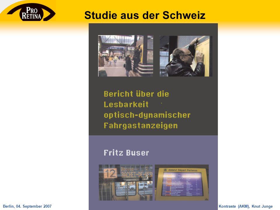 Arbeitskreis Mobilität und Kontraste (AKM), Knut JungeBerlin, 04. September 2007 Studie aus der Schweiz