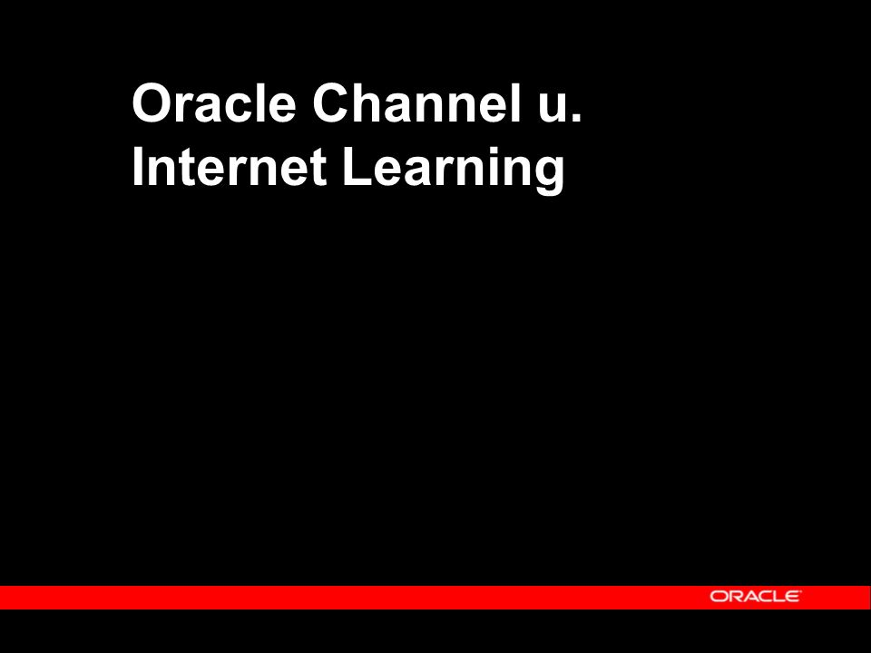 Oracle Channel u. Internet Learning